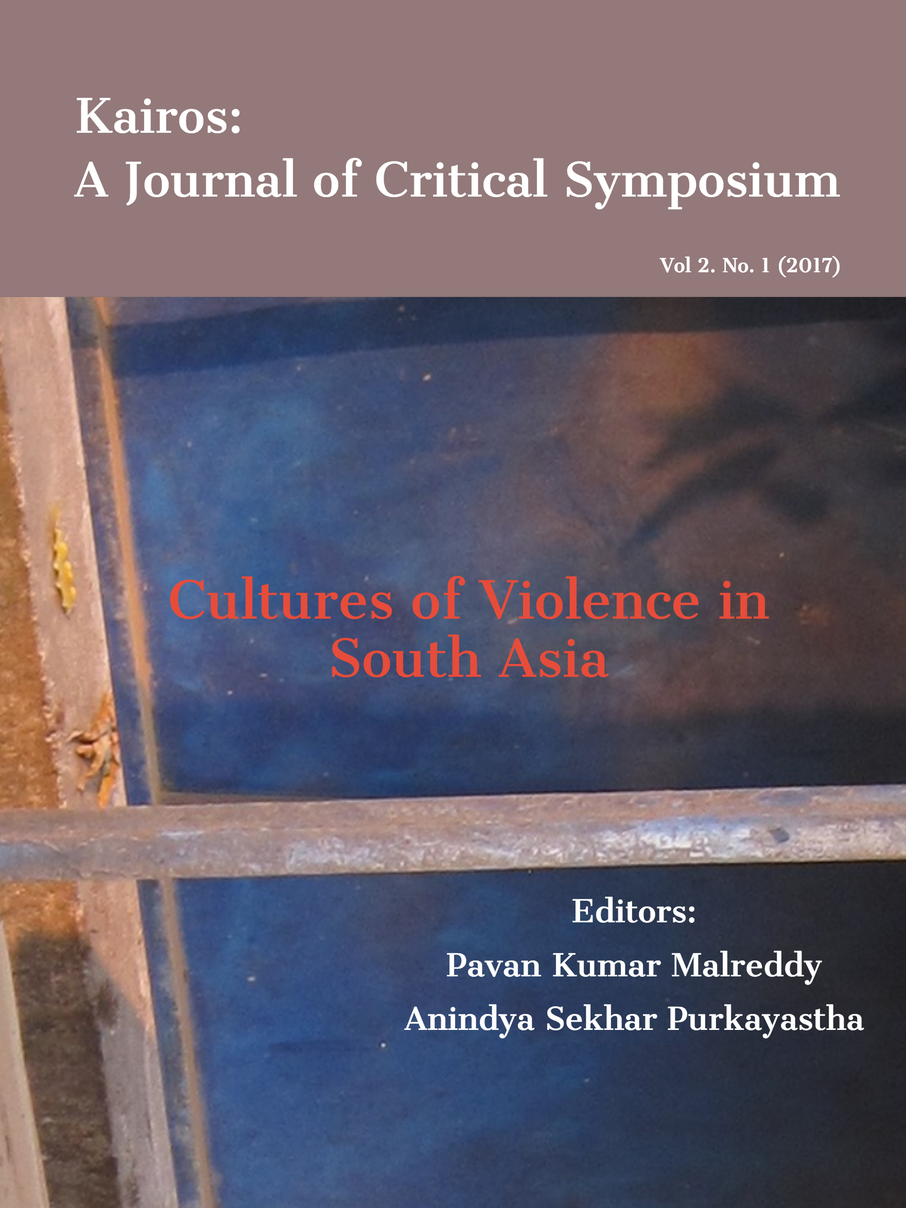 Cultures of Violence in South Asia. Kaiors, Special Issue Vol 2 No 1 (2017)